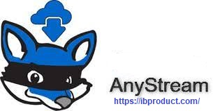 AnyStream 1.1.5.0 Crack With License Key Free Download