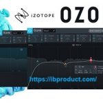 iZotope Ozone Advanced 9.10a Crack With Serial Number Free Download